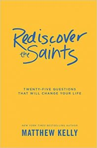 Rediscover the Saints by Matthew Kelly