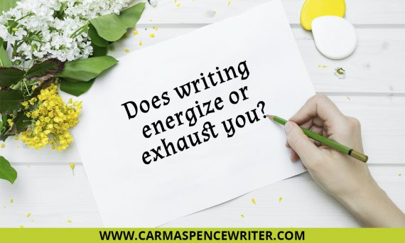Does writing energize or exhaust you?